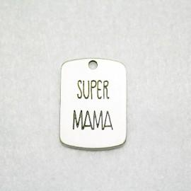 Chapa grabada SUPER MAMA