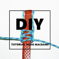 DIY, TUTORIAL: nudo de macramé
